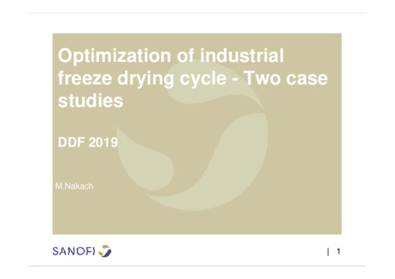 Optimisation of Industrial Freeze Drying Cycle - Two Real Life Examples