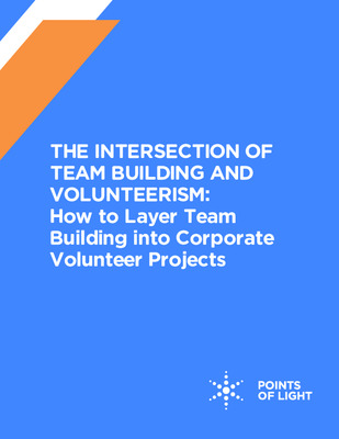 The Intersection of Team Building and Volunteerism: How to Layer Team Building into Corporate Volunteer Projects