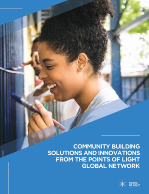 Community Building Solutions and Innovations from the Points of Light Global Network