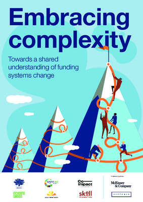 Embracing Complexity Toward a Shared Understanding of Funding Systems Change