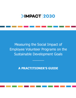Measuring the Social Impact of Employee Volunteer Programs on the Sustainable Development Goals - A Practitioners Guide