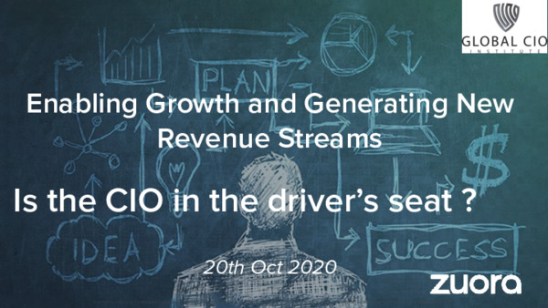 Enabling Growth and Generating New Revenue Streams - Is the CIO in the driver's seat?