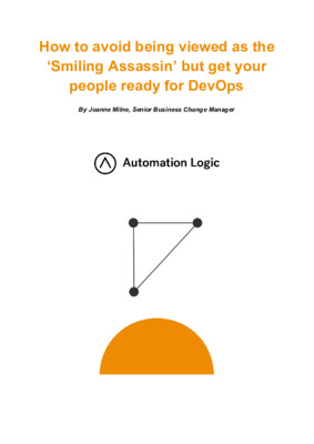 How to avoid being viewed as the 'Smiling Assassin' but get your people ready for DevOps