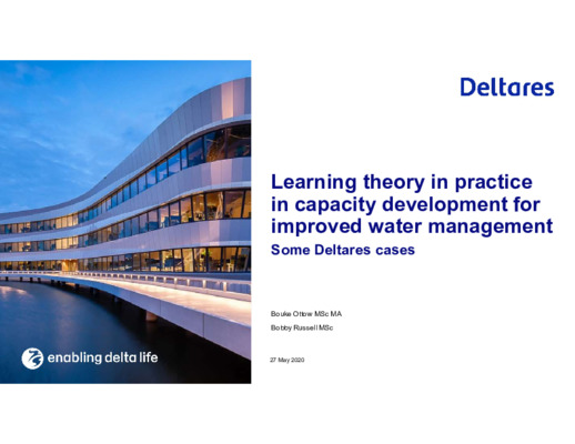 Learning theory in practice in capacity development for improved water management. Some cases from international development. Bouke Ottow and Bobby Russell