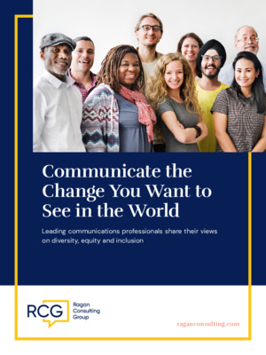Ragan: Communicate the Change You Want to See in the World