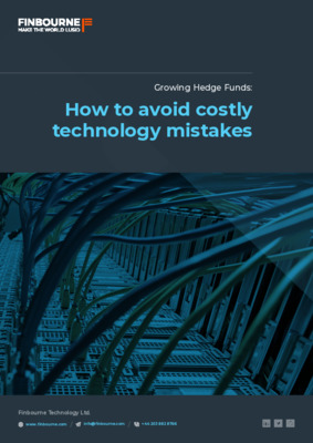 Finbourne Whitepaper - Growing Hedge Funds: How to avoid costly technology mistakes