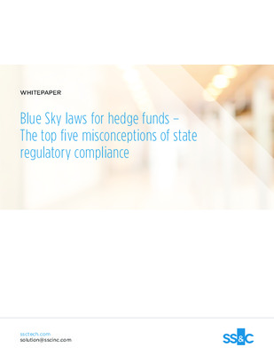 SS&C Whitepaper: Blue Sky Laws for Hedge Funds – The Top Five Misconceptions of State Regulatory Compliance