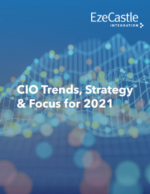 Eze Castle Integration Whitepaper - CIO Trends, Strategy & Focus for 2021