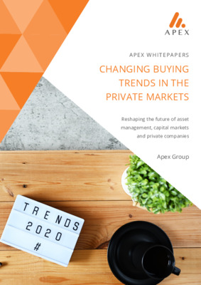 Apex Group Whitepaper: Changing Buying Trends in Private Markets