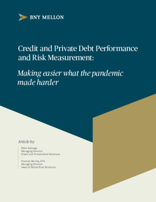 BNY Mellon whitepaper: Credit and Private Debt Performance and Risk Measurement