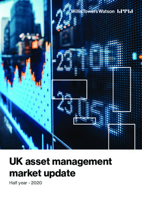 Willis Towers Watson: UK Asset Management Market Update - Half Year (July 2020)