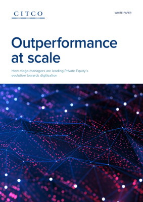 Citco white paper: Outperformance at scale