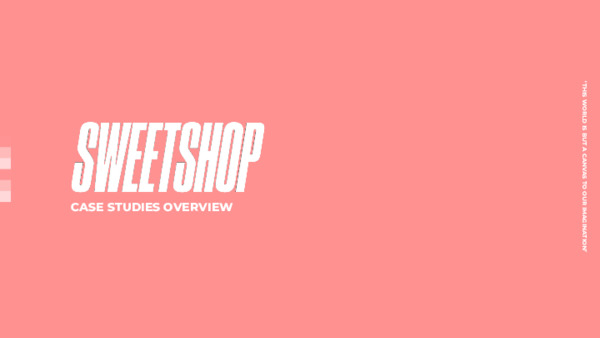 Sweetshop Client Case Studies