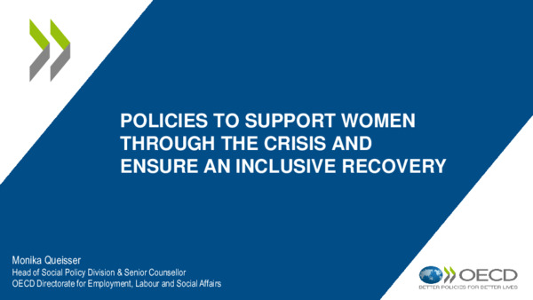 """Policies to Support Women through the Crisis and Ensure an Inclusive Recovery: Presentation from the OECD Forum Virtual Event """"Building a gender-equal recovery"""""""