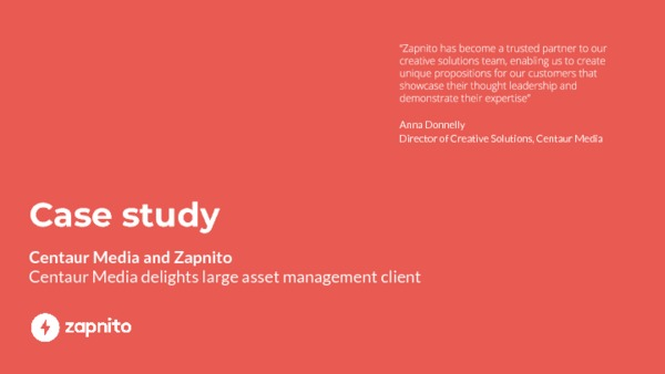 Centaur Media and Zapnito delight large asset management client