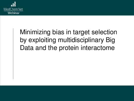 Minimizing bias in target selection by exploiting multidisciplinary Big Data and the protein interactome