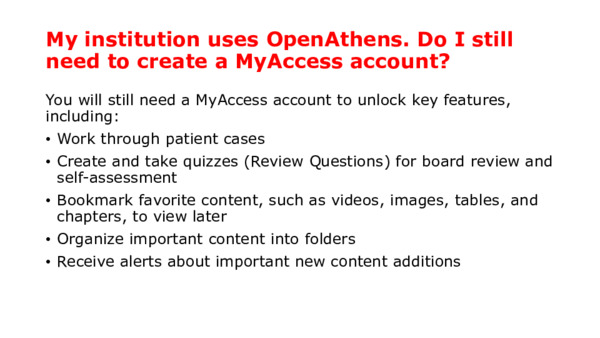 My institution uses OpenAthens. Do I still need to create a MyAccess account?
